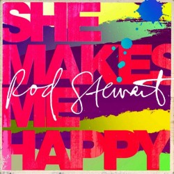 Rod Stewart – She Makes Me Happy