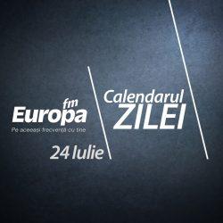 Calendarul zilei de 24 iulie