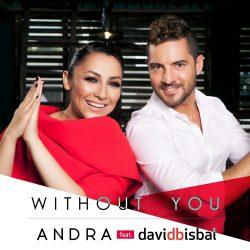 "Andra a lansat noul single ""Without you"", împreună cu David Bisbal – VIDEO"