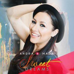 """Andra şi Mara Prună au lansat videoclipul """"Sweet Dreams"""" – VIDEO"""