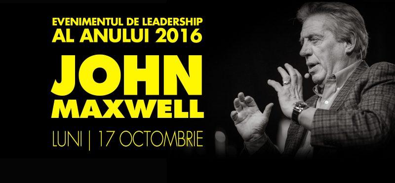 Evenimentul de Leadership al anului 2016 - John C. Maxwell, cel mai apreciat expert de leadership