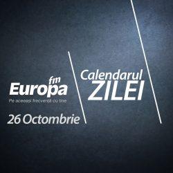 Calendarul zilei de 26 octombrie