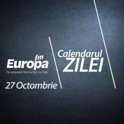 Calendarul zilei de 27 octombrie