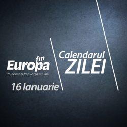 Calendarul zilei de 16 ianuarie