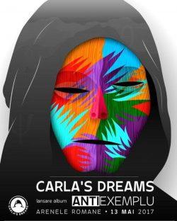 """Carla's Dreams lansează albumul """"Antiexemplu"""" pe 13 mai 2017"""
